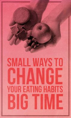 29 Small Ways To Change Your Eating Habits Big Time