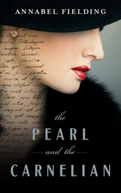 Book Review. The Pearl and the Carnelian, by Annabel Fielding. historical fiction, which blends racy romance with astute political observations.
