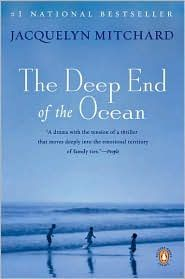 The Deep End of the Ocean imagines every mother's worst nightmare—the disappearance of a child—as it explores a family's struggle to endure, even against extraordinary odds. Filled with compassion, humor, and brilliant observations about the texture of real life, Deep End of the Ocean is a novel (and film)  that touches hearts and every emotion.