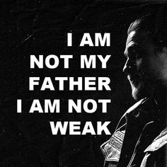 fans dressing like juice sons of anarchy Father Son Quotes, Really Good Quotes, Sons Of Anarchy Samcro, Sons Of Anarchy Motorcycles, Jax Teller, Secret Love, Fine Men, True Quotes, Wisdom Quotes
