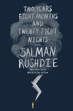 Two Years Eight Months and Twenty-Eight Nights by Salman Rushdie