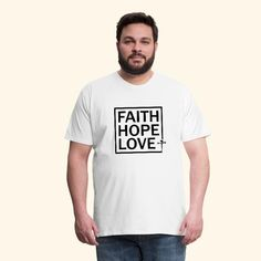 0d56075b7e7c 25 Best Faith Hope Love Inspired T-shirts images in 2019