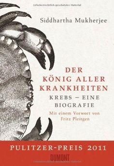 Der König aller Krankheiten: Krebs - eine Biografie, http://www.amazon.de/dp/3832196447/ref=cm_sw_r_pi_awdl_Iwhqtb1DXRZD8