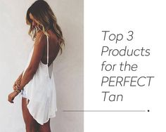 Self Tanners: Top 3 Picks - Marionberry Style