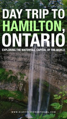 Hamilton, Ontario is the waterfall capital of the world. Here's how to spend the perfect day trip in this city just an hour out of Toronto!
