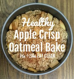Nutritious Snack Tips For Equally Young Ones And Adults Clean Eat Recipe: Healthy Apple Crisp Oatmeal Bake He And She Eat Clean Apple Crisp With Oatmeal, Apple Crisp Easy, Apple Crisp Recipes, Baked Oatmeal, Clean Eating Recipes, Clean Eating Cookies, Clean Eating Breakfast, Clean Eating Desserts, Banana Breakfast
