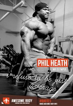 Phil Heath Motivational quotes I refuse to be just average Mr Olympia and professional bodybuilder Phil Heath official site @ Phil Heat Bodybuilding Workouts, Bodybuilding Motivation, Olympia Bodybuilding, Men's Health Fitness, Fitness Men, Fitness Life, Mr Olympia, Phil Heath, Powerlifting