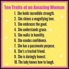 Women and all their incredible attributes. Here I define an amazing woman... many of whom I'm honored to know.