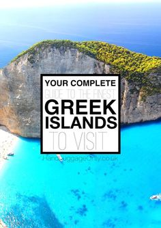Your Complete Guide To The Finest Greek Islands To Visit This Summer - Hand Luggage Only - Not too late to start planning!