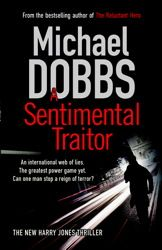 """A Sentimental Traitor"" by Michael Dobbs"