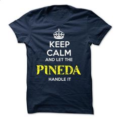 PINEDA - KEEP CALM AND LET THE PINEDA HANDLE IT - #shirt girl #hoodie zipper. GET YOURS => https://www.sunfrog.com/Valentines/PINEDA--KEEP-CALM-AND-LET-THE-PINEDA-HANDLE-IT-51689260-Guys.html?68278
