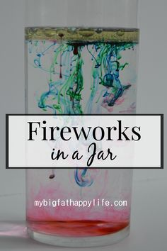 Fireworks in a Jar a wonderful elementary science experiment | mybigfathappylife.com