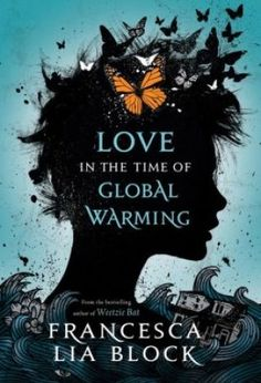 Young Readers: 'Love in the Time of Global Warming,' by Francesca Lia Block