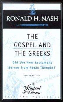 The Gospel and the Greeks: Did the New Testament Borrow from Pagan Thought? (Student Library) - Put this on the list!