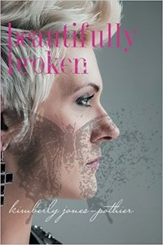 Books Type PDF Beautifully Broken (PDF, ePub, Mobi) by Kimberly Jones-Pothier Complete Read Online Jamie Mcguire, Sylvia Day, I Love Books, My Books, This Book, Kimberly Jones, Beautifully Broken, Reading Quotes, Godly Woman