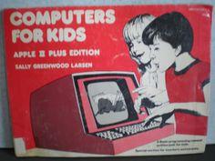 Vintage 1980's Children's Book - Computer For Kids - Apple II Plus Edition