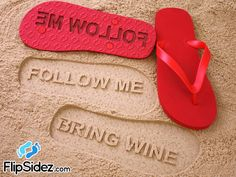 3fc50d252f0f Follow Me BRING WINE Flip Flops - Personalized Custom Sandals  Click or  Scroll through pics for size chart