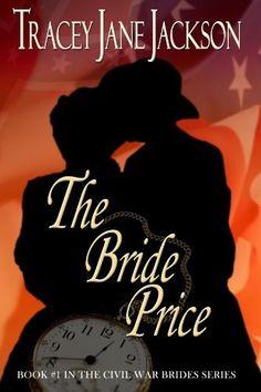 The Bride Price (Civil War Brides Series) by Tracey Jane Jackson, http://www.amazon.com/dp/B003R0LNH4/ref=cm_sw_r_pi_dp_ZF66qb0VY68GD
