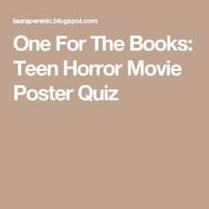 One For The Books: Teen Horror Movie Poster Quiz