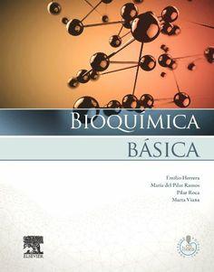 Bioquímica básica : base molecular de los procesos fisiológicos / Emilio Herrera ... [et al.]. Elsevier, D.L. 2014