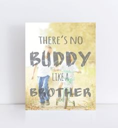 Brother Gift, There's No Buddy like a Brother Photo Quote | PaperRamma