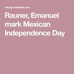 Rauner, Emanuel mark Mexican Independence Day