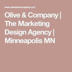 Olive & Company | The Marketing Design Agency | Minneapolis MN