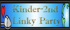Giant K-2 linky party!  Lots of great blogs.