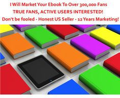 webcreationguys: advertise Your Ebook To Over 300,000 Active Facebook and Twitter Fans, True Fans for $5, on fiverr.com