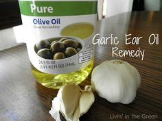 Livin' In The Green: Garlic Ear Oil Remedy: Does It Really Work?