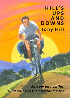 Tony Hill's story of one man's epic quest to get to the northernmost extremity of Britain on an old mountain bike Bereavement, Ups And Downs, Inevitable, South Wales, Book Publishing, Britain, This Or That Questions, Spotlight, Sad