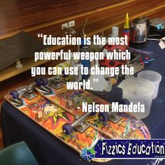 """""""Education is the most powerful weapon which you can use to change the world."""" - Nelson Mandela"""