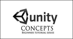 Unity Concepts Beginner Tutorial Series on Udemy