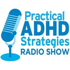 Practical ADHD Strategies - to help you manage specific challenges related to ADHD and ADD. Led by ADD coach, Laura Rolands (Weekly program -15 minutes)