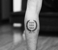 Veni Vidi Vici tattoo by Daniel Bedoya – Leg Tattoos Small Chest Tattoos, Small Forearm Tattoos, Leg Tattoos, Body Art Tattoos, Sleeve Tattoos, Thigh Tattoo Men, Calf Tattoo, Latin Tattoo, Tattoo Roma