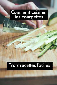 Comment cuisiner les courgettes ? Trois recettes faciles et top pour enfin redonner une chance à ce légume divin et délicieux !