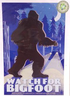 NEW Bigfoot Print - Watch For Bigfoot -  Printed in USA - 9x12 - Ships Worldwide  http://www.wayupinalaska.com/Home-Decor---Misc-Gifts-2.html