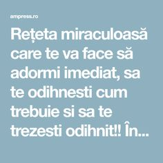 Rețeta miraculoasă care te va face să adormi imediat, sa te odihnesti cum trebuie si sa te trezesti odihnit!! Încearc-o! | AM Press Health And Wellness, Health Fitness, Healthy Skin Care, Loving Your Body, How To Get Rid, Good To Know, Skin Care Tips, Natural Remedies, How To Plan