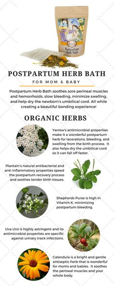 Postpartum Herb Bath for Mom & Baby soothes sore perineal muscles & hemorrhoids, slows bleeding, minimizes swelling, and helps dry the newborn's umbilical cord.