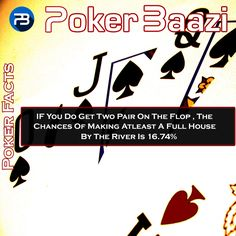 If you do get two pair on the flop, the chances of making at least a full house by the river is 16.74%.
