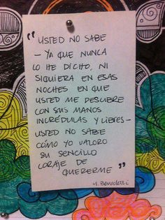 Benedetti my fav:) Some Good Quotes, Best Quotes, Urban Poetry, Quotes En Espanol, Italian Quotes, Pretty Quotes, More Than Words, Spanish Quotes, Powerful Words