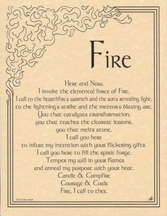 Seek the influence of the element of fire within your magical practice, using the eloquent invocation, penned by the spiritual wordsmith Travis Bowman, upon the Fire Invocation parchment poster to hel