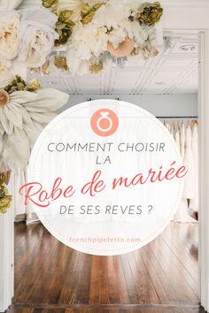 Conseils pour choisir la robe de mariée de ses rêves sans se tromper !
