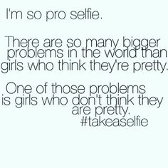 You're pretty if you think you are. Take a selfie and own it. Selfie Quotes, Me Quotes, Motivational Quotes, Inspirational Quotes, Queen Quotes, Quotable Quotes, Fitness Inspiration Quotes, Fitness Quotes, Learning To Love Yourself