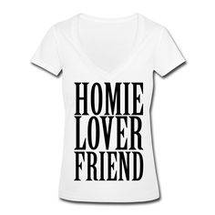Homie, Lover, Friend T-Shirt | Spreadshirt | ID: 21644047