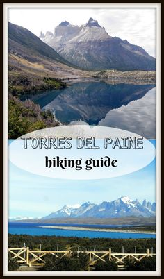Complete guide to Torres del Paine hike. All you need to know.