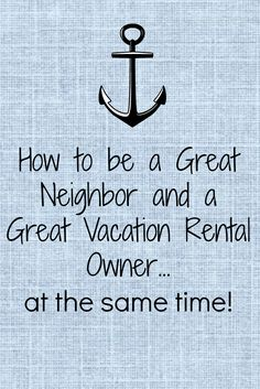 My experience as a vacation rental owner and on the flip side as a neighbor to a vacation rental.