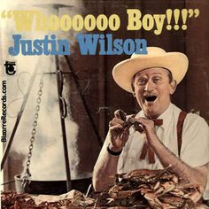1914 Justin Wilson, Cajun chef and humorist was born. He wrote five cookbooks and hosted several cooking shows on TV, including 'Louisiana Cookin' and 'Cookin' Cajun.'