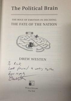 Drew Westen: The Political Brain. Obtained in-person.