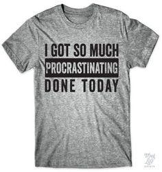 I got so much procrastinating done today!